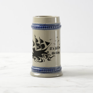 It's All For Me Grog 18 Oz Beer Stein