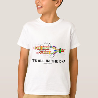 It's All In The DNA T-Shirt