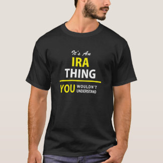 It's an IRA thing, you wouldn't understand !! T-Shirt