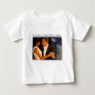 its been a long time coming obama michelle baby T-Shirt