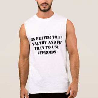 It's Better to Be Healthy and Fit Sleeveless Shirt