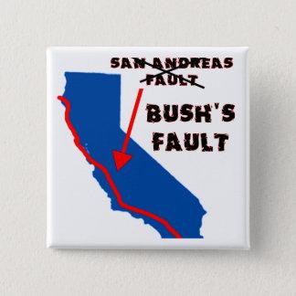 It's Bush's Fault 15 Cm Square Badge