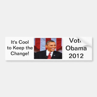 It's Cool to Keep the Change! 15 Vote Obama 2012 Car Bumper Sticker