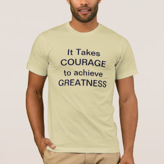 It's Courage T-Shirt