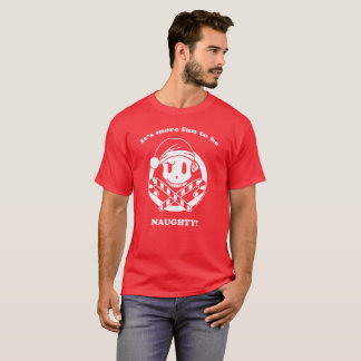 It's More Fun to be Naughty - Hoist Your Colors T-Shirt