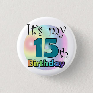 It's my 15th Birthday 3 Cm Round Badge