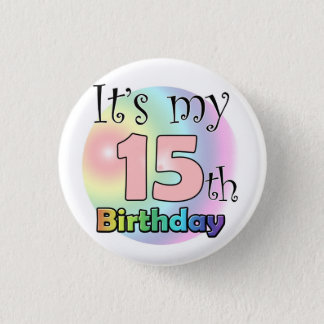 It's my 15th Birthday (pink) 3 Cm Round Badge