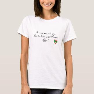 It's Not Me, It's You. I Love PR T-Top T-Shirt