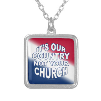 It's Our Country - Not Your Church Square Pendant Necklace