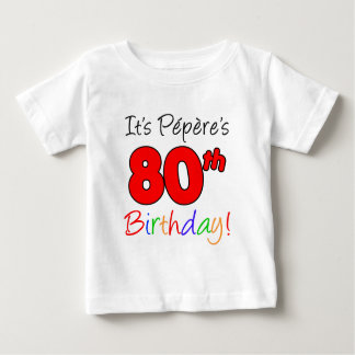 It's Pepere's 80th Birthday Baby T-Shirt