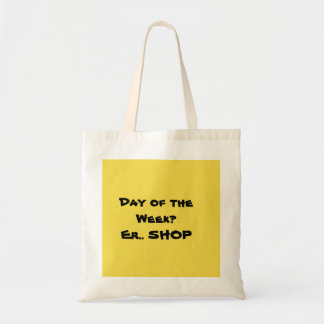 It's shopping day tote bag