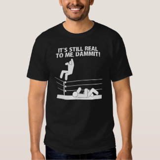 It's Still Real to Me, Dammit! Tee Shirt