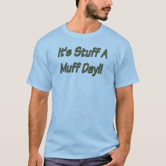 It's Stuff A Muff Day T-Shirt