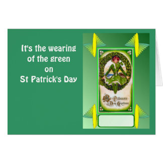 It's the wearing of the green on St Patrick's Day Card