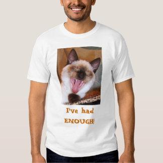 I've had ENOUGH! Tee Shirts