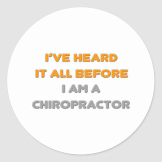 I've Heard It All Before .. Chiropractor Stickers