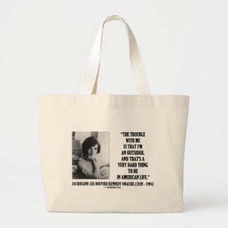 Jacqueline Kennedy Trouble With Me Outsider Quote Bag