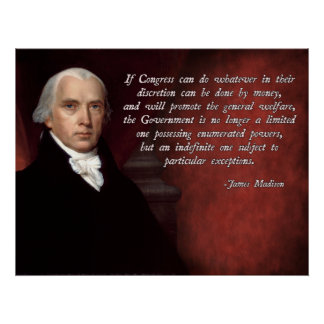James Madison General Welfare Quote Poster