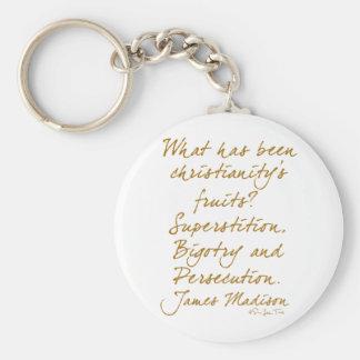 James Madison on christianity Key Ring