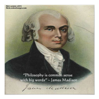 James Madison Philosophy/Common Sense Quote Poster