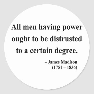 James Madison Quote 1a Classic Round Sticker