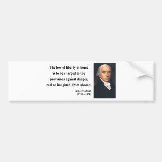 James Madison Quote 3b Bumper Sticker