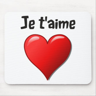 Je t'aime - I love you in French Mouse Pad