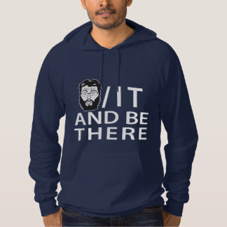 Jeff/IT and BE THERE Hoodie