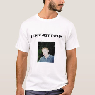 Jeff Taylor T-Shirt