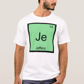 Jeffery  Name Chemistry Element Periodic Table T-Shirt
