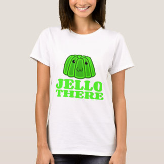 Jello There T-Shirt