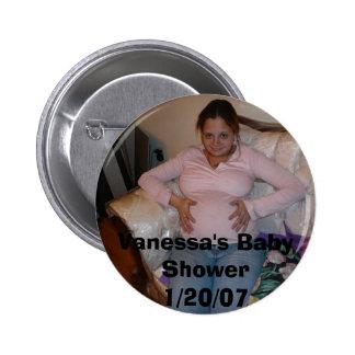 Jenny's Sweet 16 060, Vanessa's Baby Shower1/20/07 6 Cm Round Badge
