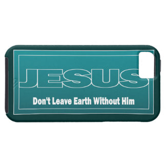 JESUS Don't Leave Earth Without Him Case For The iPhone 5