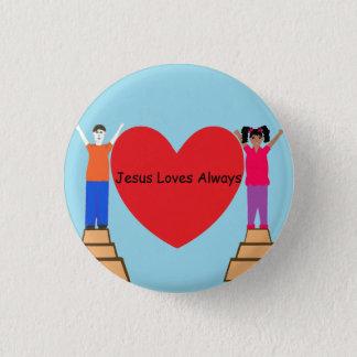 Jesus Loves Always Button