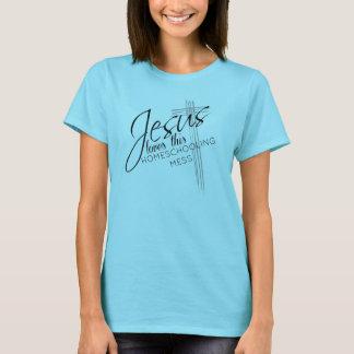 Jesus Loves This Homeschooling Mess T-Shirt