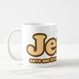 Jesus save me from your followers coffee mug