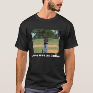 Jesus was an Indian T-Shirt