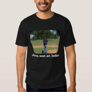 Jesus was an Indian Tee Shirt