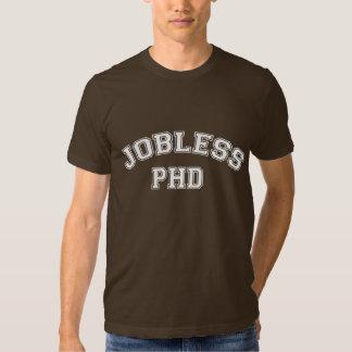 Jobless PHD T-shirts
