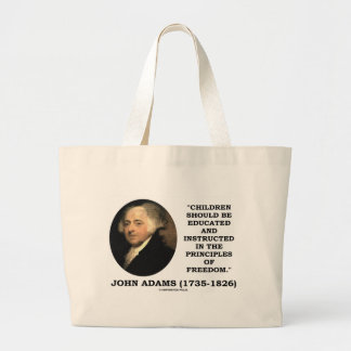 John Adams Children Instructed Principles Freedom Large Tote Bag