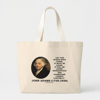 John Adams Let The Human Mind Loose Quote Large Tote Bag