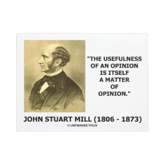 John Stuart Mill Usefulness Of An Opinion Quote Doormat