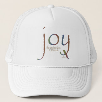"""Joy...the simplest form of gratitude"" Trucker Hat"