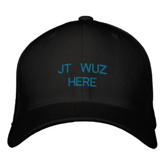 JT WUZ HERE EMBROIDERED HATS