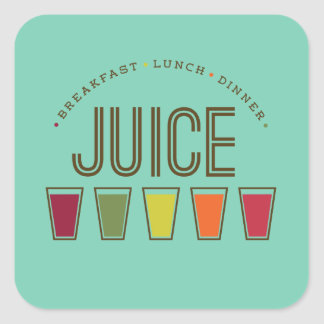 Juice - Breakfast, Lunch & Dinner. Juice Cleanse Square Sticker