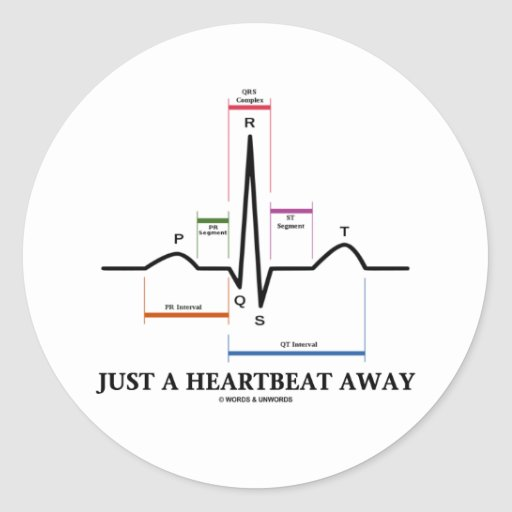 Just A Heartbeat Away (EKG/ECG) Round Sticker