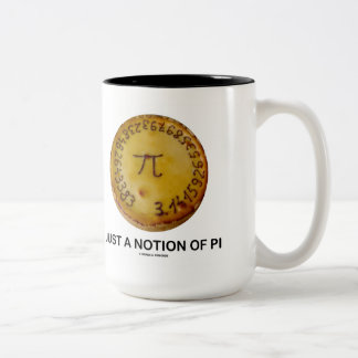 Just A Notion Of Pi (Pi On A Pie) Two-Tone Coffee Mug