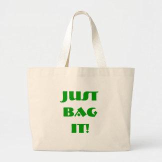 Just bag it Reusable bags