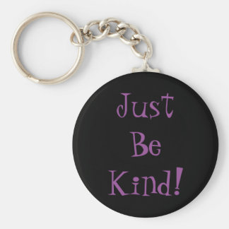 Just Be Kind Keychain