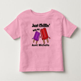 Just Chillin, Aunt Michelle Toddler T-Shirt